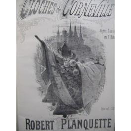 PLANQUETTE Robert Les Cloches de Corneville Opéra Piano solo XIXe