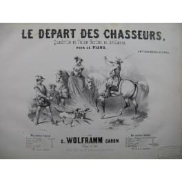 WOLFRAMM CARON G. Le Départ des Chasseurs Piano XIXe siècle