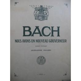 BACH J. S. Nous avons un nouveau Gouverneur Cantate Chant Piano 1928