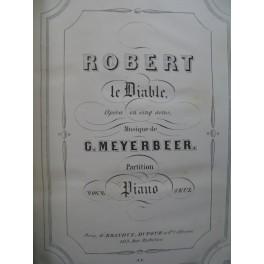 MEYERBEER Giacomo Robert le Diable Opera Piano seul XIXe