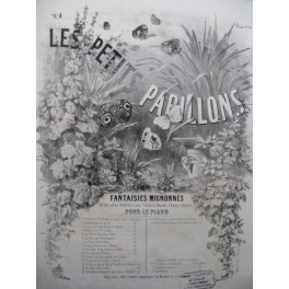 MAITHUAT L. Les Petits Papillons No 1 Romance de Nina Piano XIXe siècle