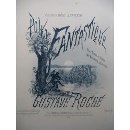 ROCHE Gustave Polka Fantastique Piano Violon Violoncelle 1886
