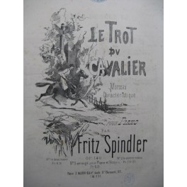 SPINDLER Fritz Le Trot du Cavalier Piano ca1865