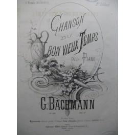 BACHMANN Georges Chanson du Bon Vieux Temps Piano XIXe siècle