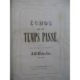 WEKERLIN J. B. Echos du Temps passé Piano Chant 1854