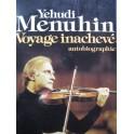 MENUHIN Yehudi Voyage inachevé Autobiographie 1977