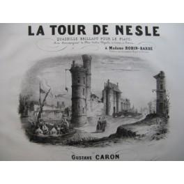 CARON Gustave La Tour de Nesle Piano XIXe siècle