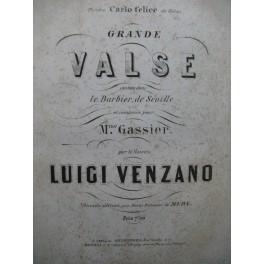 VENZANO Luigi Grande Valse Barbier de Seville Chant Piano ca1860