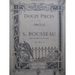 ROUSSEAU Samuel Douze Pièces pour Orgue 1892