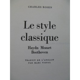ROSEN Charles Le Style Classique Haydn Mozart Beethoven 1978