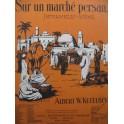 KETELBEY Albert W. Sur un marché persan Violon solo 1920