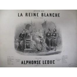 LEDUC Alphonse La Reine Blanche piano 1845