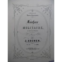 ASCHER Joseph Fanfare Militaire Piano XIXe siècle