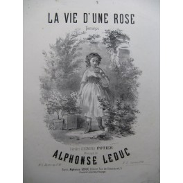 LEDUC Alphonse La Vie d'une Rose Piano Chant 1866