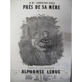 LEDUC Alphonse Auprès de sa mère chant piano 1851