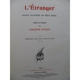 D'INDY Vincent L'Etranger Opéra Chant Piano 1902