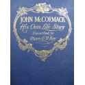John McCORMACK His Own Life Story 1918
