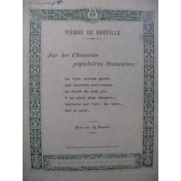 DE BRÉVILLE Pierre Sur les Chansons populaires françaises 1900