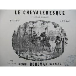 BOHLMAN SAUZEAU Henri Le Chevaleresque Quadrille Piano XIXe siècle