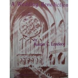 LOVELACE Austin C. A Wedding Benediction Chant Piano ou Orgue 1949