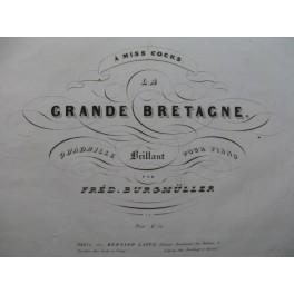 BURGMULLER Fred La Grande Bretagne Piano ca1840