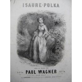 WAGNER Paul Isaure Polka Piano ca1850