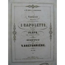 LOUIS N. BRETONNIÈRE V. I Capuletti Bellini Fantaisie Piano Flûte XIXe