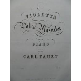 FAUST Carl Violetta Piano XIXe siècle