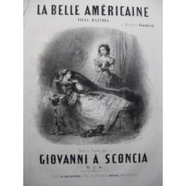 A SCONCIA Giovanni La Belle Américaine Piano ca1855