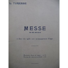 TURENNE L. Messe en mi majeur Chant Orgue 1933
