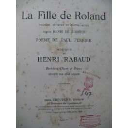 RABAUD Henri La Fille de Roland Opéra Chant Piano 1904
