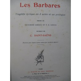 SAINT-SAËNS Camille Les Barbares Chant Piano 1901