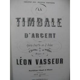 VASSEUR Léon La Timbale d'Argent Opéra Chant Piano 1872