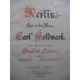 GOLDMARK Carl Merlin Opéra Chant Piano 1886