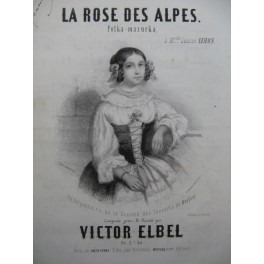 ELBEL Victor La Rose des Alpes Piano 1853