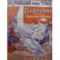 BERGER Rodolphe Babylone Opérette Chant Piano 1914