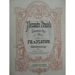 DE FLOTOW F. Alessandro Stradella Opéra Chant Piano ca1880