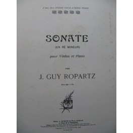ROPARTZ Joseph Guy Sonate en Ré mineur Violon Piano 1908