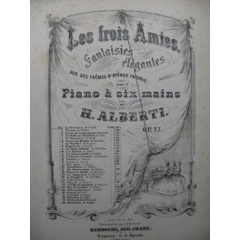 ALBERTI H. Les Trois Amies Traviata Verdi Piano 6 mains ca1870