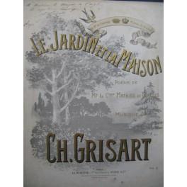 GRISART Charles Le Jardin et la Maison Dédicace Chant Piano