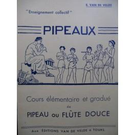VAN DE VELDE Ernest Méthode de Pipeau ou Flute douce
