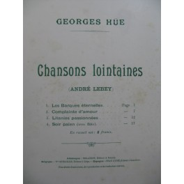 HUE Georges Chansons Lointaines Chant Piano ca1898