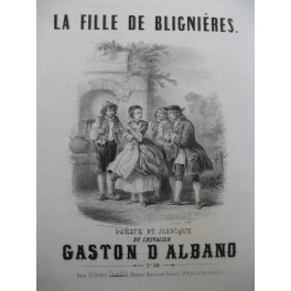 D'ALBANO Gaston La Fille de Blignières Chant Piano ca1850