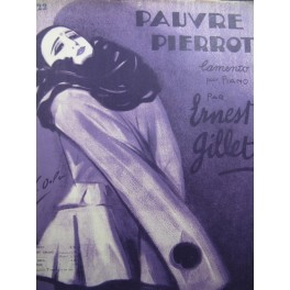 GILLET Ernest Pauvre Pierrot Piano 1925