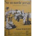 KETELBEY Albert W. Sur un marché persan Violon seul 1920