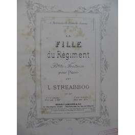 STREABBOG Louis La Fille du Régiment Piano 4 mains ca1880