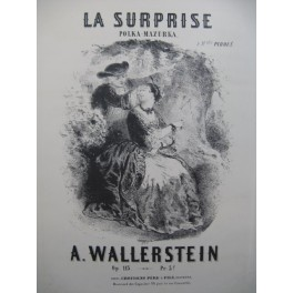 WALLERSTEIN A. La Surprise Piano ca1880
