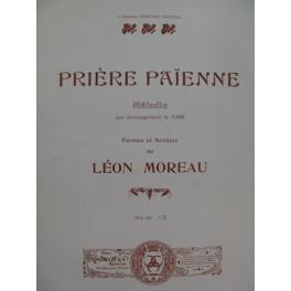 MOREAU Léon Prière Païenne Chant Piano ca1907