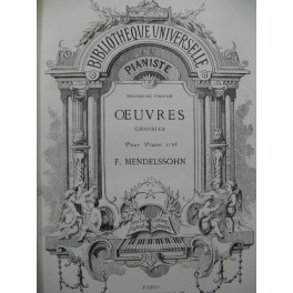 MENDELSSOHN Oeuvres choisies Piano ca1870