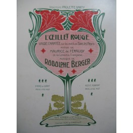 BERGER Rodolphe L'Oeillet Rouge Chant Piano 1901